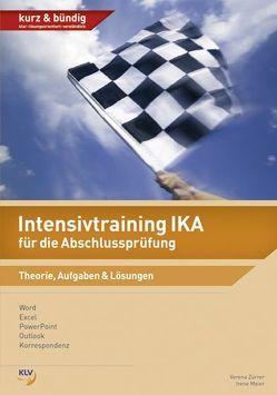 Intensivtraining IKA für die Abschlussprüfung von Simmler,  Jörg