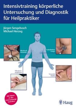Intensivtraining körperliche Untersuchung und Diagnostik für Heilpraktiker von Herzog,  Michael, Sengebusch,  Jürgen