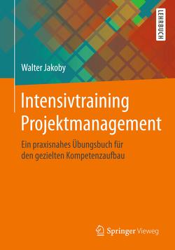 Intensivtraining Projektmanagement von Jakoby,  Walter