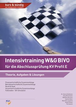Intensivtraining W&G BIVO für die Abschlussprüfung KV Profil E von Birchmeier,  Elias, Brunner,  Matthias, Gloor,  Sascha, Goldmann,  Henry, Leonforte,  Mariella, Pfister,  André, Stamm,  Pia