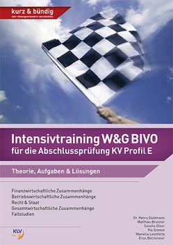 Intensivtraining W&G BIVO für die Abschlussprüfung KV Profil E von Birchmeier,  Elias, Brunner,  Matthias, Gloor,  Sascha, Goldmann,  Henry, Leonforte,  Mariella, Stamm,  Pia