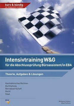 Intensivtraining W&G für die Abschlussprüfung Büroassistent/in EBA von Schärer,  Wolfgang, Tschumi,  Aline