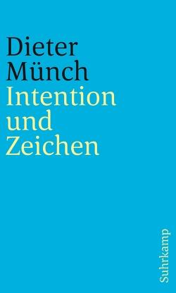 Intention und Zeichen von Münch,  Dieter