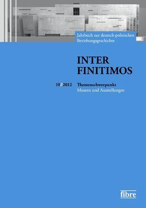 Inter Finitimos 10 (2012) von Fischer,  Peter, Kerski,  Basil, Röskau-Rydel,  Isabel, Ruchniewicz,  Krzysztof, Stekel,  Sabine
