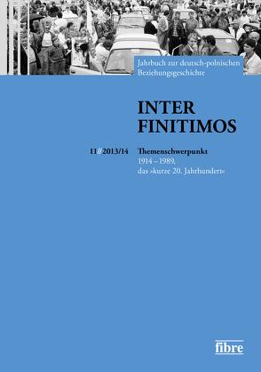 Inter Finitimos 11 (2013/14) von Kerski,  Basil, Röskau-Rydel,  Isabel, Ruchniewicz,  Krzysztof, Stekel,  Sabine