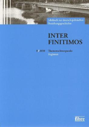 Inter Finitimos 8 (2010) von Fischer,  Peter, Kerski,  Basil, Röskau-Rydel,  Isabel, Ruchniewicz,  Krzysztof, Stekel,  Sabine