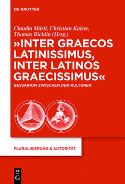 """Inter graecos latinissimus, inter latinos graecissimus"" von Kaiser,  Christian, Märtl,  Claudia, Ricklin,  Thomas"