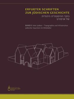 Inter Judeos – Topographie und Infrastruktur jüdischer Quartiere im Mittelalter von Paulus,  Simon, Stürzebecher,  Maria