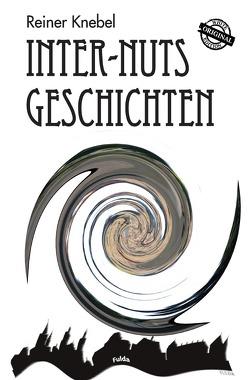 Inter- Nuts Geschichten von Knebel,  Reiner