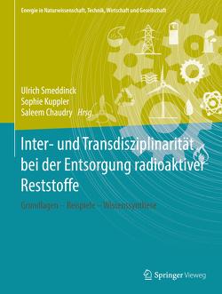 Inter- und Transdisziplinarität bei der Entsorgung radioaktiver Reststoffe von Chaudry,  Saleem, Kuppler,  Sophie, Smeddinck,  Ulrich