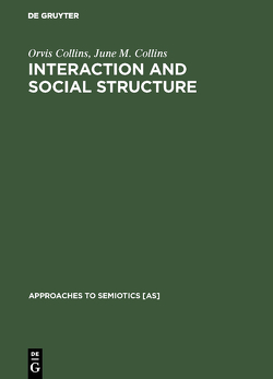 Interaction and Social Structure von Collins,  June M., Collins,  Orvis