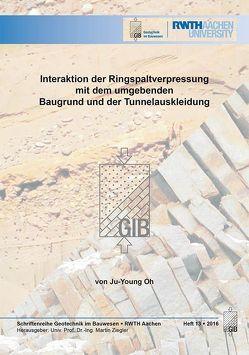 Interaktion der Ringspaltverpressung mit dem umgebenden Baugrund und der Tunnelauskleidung von Oh,  Ju-Young