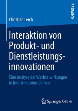 Interaktion von Produkt- und Dienstleistungsinnovationen von Lerch,  Christian