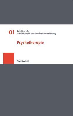 Interaktionelle Relationale Grunderfahrung von Sell,  Matthias