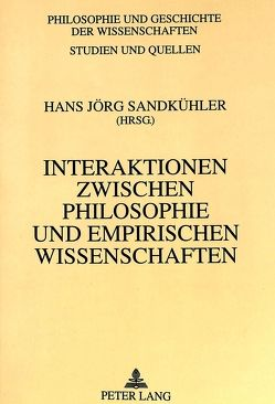 Interaktionen zwischen Philosophie und empirischen Wissenschaften von Sandkühler,  Hans Jörg