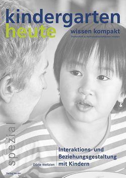 Interaktions- und Beziehungsgestaltung mit Kindern von Schmidt,  Hartmut W., Weltzien,  Dörte