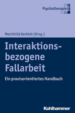 Interaktionsbezogene Fallarbeit von Kerkloh,  Mechthild
