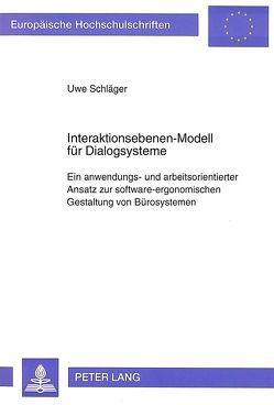 Interaktionsebenen-Modell für Dialogsysteme von Schläger,  Uwe