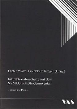Interaktionsforschung mit dem Symlog-Methodeninventar von Beck,  D, Breit,  Ch, Drinkmann,  A, Kröger,  Friedebert, Wälte,  Dieter