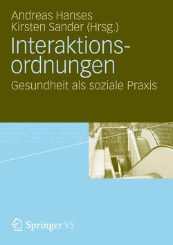 Interaktionsordnungen von Hanses,  Andreas, Sander,  Kirsten