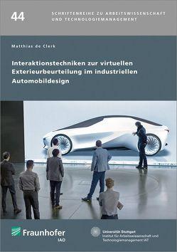 Interaktionstechniken zur virtuellen Exterieurbeurteilung im industriellen Automobildesign. von de Clerk,  Matthias