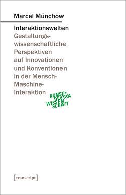Interaktionswelten von Münchow,  Marcel
