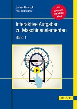 Interaktive Aufgaben zu Maschinenelementen von Blaurock,  Jochen, Faßbender,  Axel