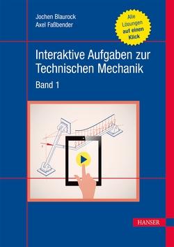 Interaktive Aufgaben zur Technischen Mechanik von Blaurock,  Jochen, Faßbender,  Axel