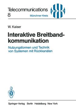 Interaktive Breitbandkommunikation von Kaiser,  W.