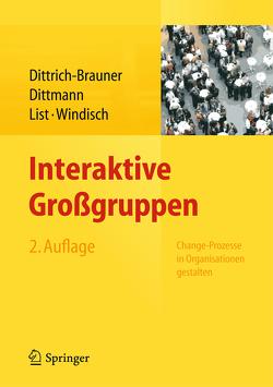 Interaktive Großgruppen von Dittmann,  Eberhard, Dittrich-Brauner,  Karin, List,  Volker, Windisch,  Carmen