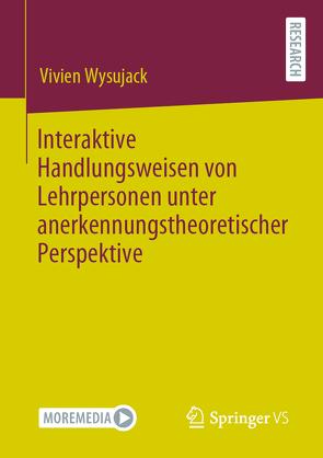 Interaktive Handlungsweisen von Lehrpersonen unter anerkennungstheoretischer Perspektive von Wysujack,  Vivien