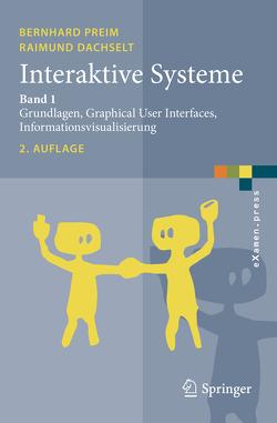 Interaktive Systeme von Dachselt,  Raimund, Preim,  Bernhard
