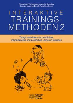 Interaktive Trainingsmethoden 2 von Gisevius,  Annette, Kehrbaum,  Tom, Thiagarajan,  Sivasailam, van den Bergh,  Samuel