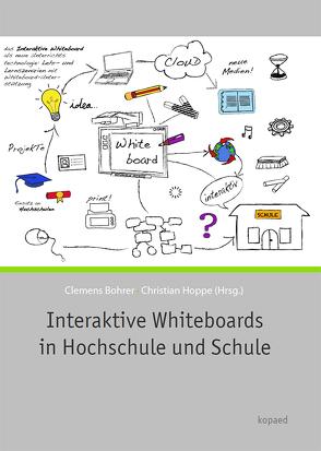 Interaktive Whiteboards in Hochschule und Schule von Bohrer,  Clemens, Hoppe,  Christian