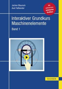 Interaktiver Grundkurs Maschinenelemente von Blaurock,  Jochen, Faßbender,  Axel