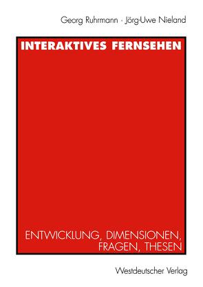 Interaktives Fernsehen von Nieland,  Jörg Uwe, Ruhrmann,  Georg