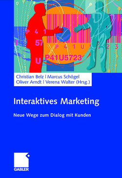 Interaktives Marketing von Arndt,  Oliver, Belz,  Christian, Schögel,  Marcus, Walter,  Verena