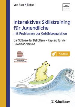 Interaktives Skillstraining für Jugendliche mit Problemen der Gefühlsregulation von Bohus,  Martin, von Auer,  Anne Kristin