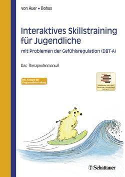 Interaktives Skillstraining für Jugendliche mit Problemen der Gefühlsregulation (DBT-A) von Bohus,  Martin, von Auer,  Anne Kristin