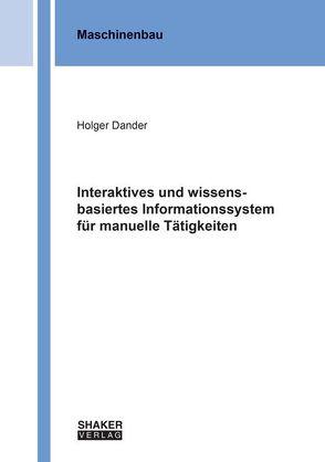 Interaktives und wissensbasiertes Informationssystem für manuelle Tätigkeiten von Dander,  Holger