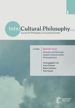 InterCultural Philosophy / Kulturen und Methoden. Aspekte interkulturellen Philosophierens von Lehmann,  Robert, Pacyna,  Tony, Zschauer,  Anna