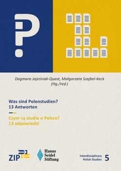 Interdisciplinary Polish Studies / Was sind Polenstudien? 13 Antworten von Jajesniak-Quast,  Dagmara, Szajbel-Keck,  Małgorzata
