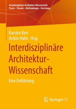 Interdisziplinäre Architektur-Wissenschaft von Berr,  Karsten, Hahn,  Achim
