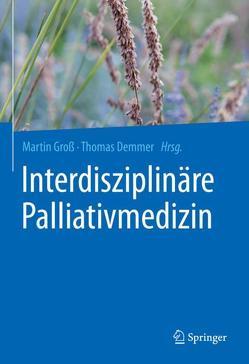 Interdisziplinäre Palliativmedizin von Demmer,  Thomas, Gross,  Martin
