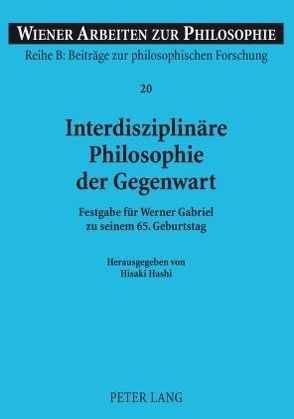 Interdisziplinäre Philosophie der Gegenwart von Hashi,  Hisaki