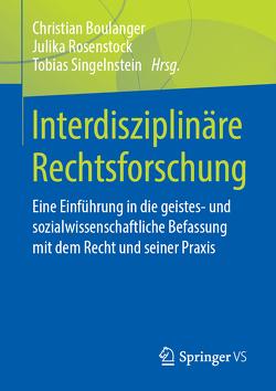 Interdisziplinäre Rechtsforschung von Boulanger,  Christian, Rosenstock,  Julika, Singelnstein,  Tobias