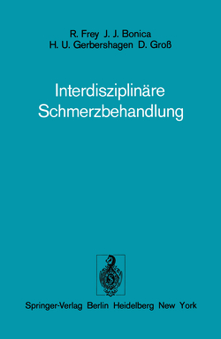 Interdisziplinäre Schmerzbehandlung von Bonica,  J.J., Frey,  R., Gebershagen,  H.U., Groß,  D.