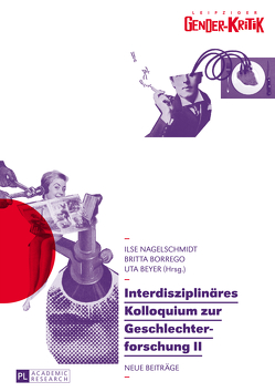 Interdisziplinäres Kolloquium zur Geschlechterforschung II von Beyer,  Uta, Borrego,  Britta, Nagelschmidt,  Ilse