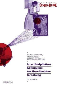 Interdisziplinäres Kolloquium zur Geschlechterforschung von Borrego,  Britta, Nagelschmidt,  Ilse, Wojke,  Kristin