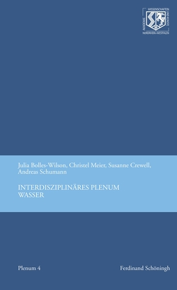 Interdisziplinäres Plenum Wasser von Bolles-Wilson,  Julia B., Crewell,  Susanne, Haneklaus,  Birgitt, Meier-Staubach,  Christel, Schumann,  Andreas